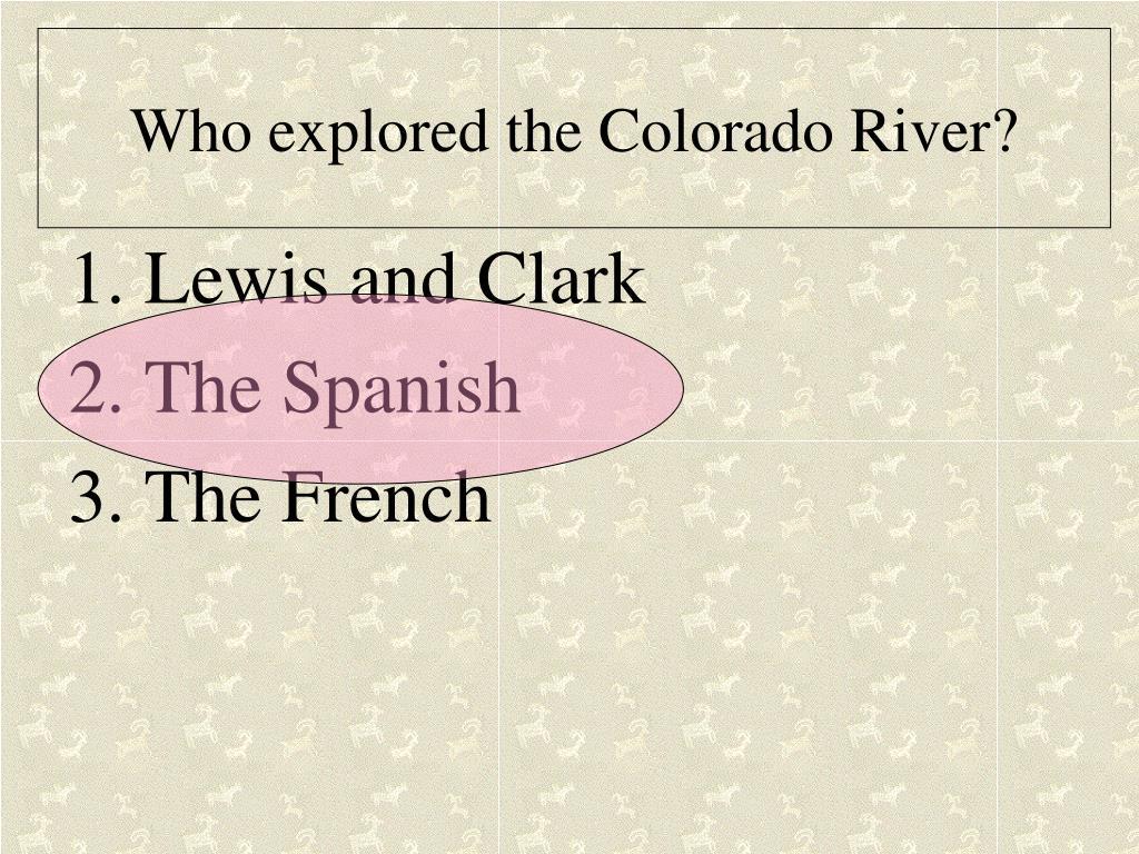 Who explored the Colorado River?