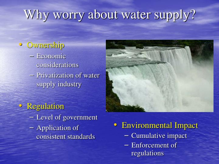 Why worry about water supply