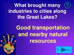 what brought many industries to cities along the great lakes
