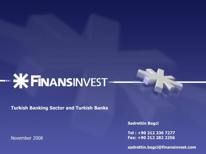 Turkish Banking Sector and Turkish Banks