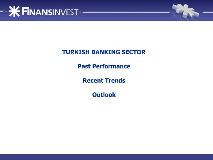 TURKISH BANKING SECTOR