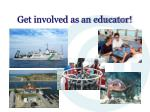 get involved as an educator