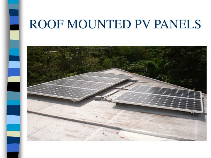 ROOF MOUNTED PV PANELS