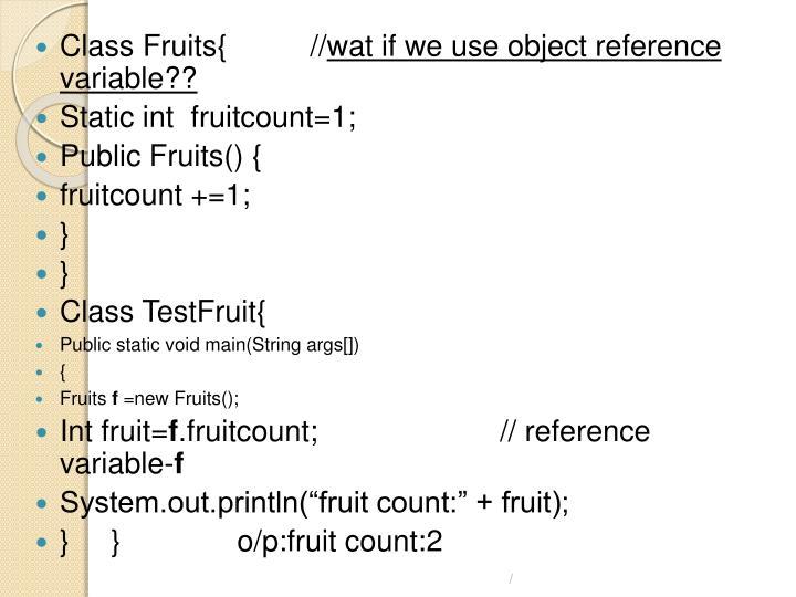 Class Fruits{          //