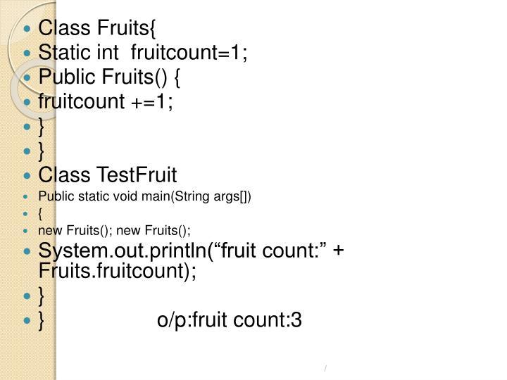 Class Fruits{