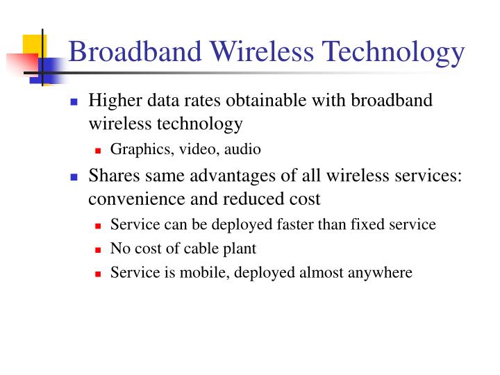 Broadband wireless technology