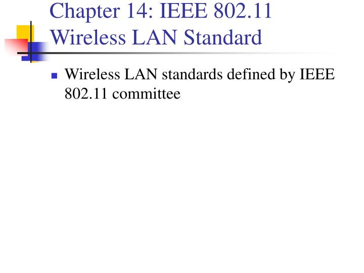 Chapter 14: IEEE 802.11 Wireless LAN Standard