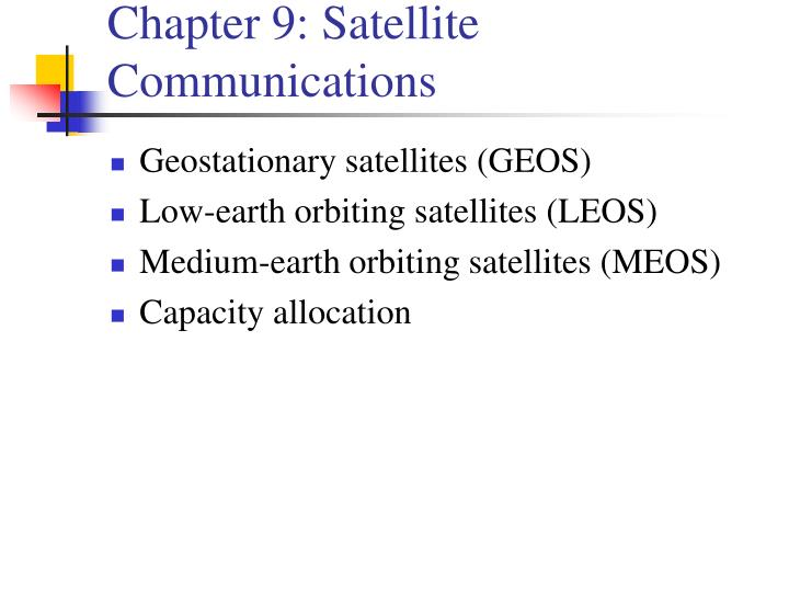 Chapter 9: Satellite Communications