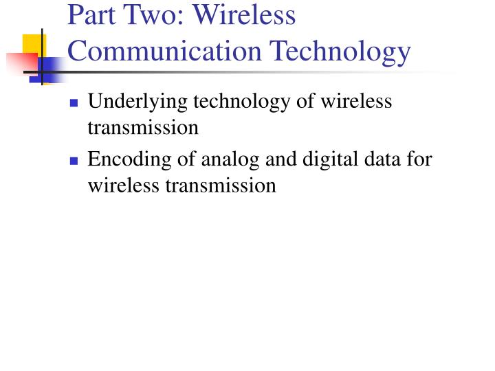 Part Two: Wireless Communication Technology
