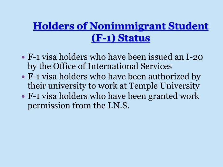 F-1 visa holders who have been issued an I-20 by the Office of International Services