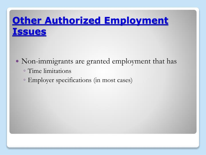 Non-immigrants are granted employment that has