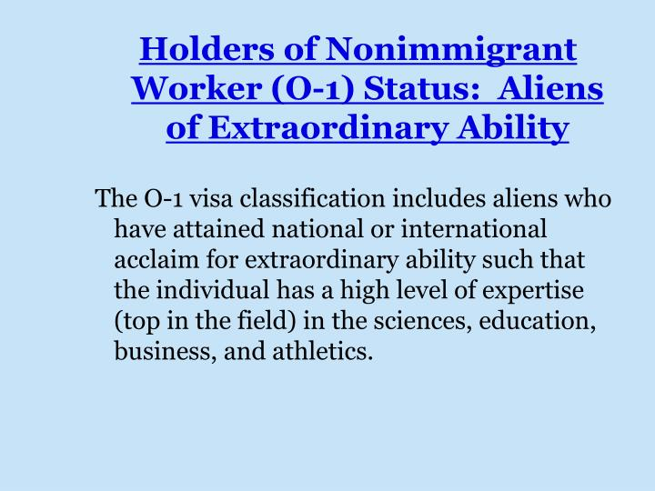 Holders of Nonimmigrant Worker (O-1) Status:  Aliens of Extraordinary Ability