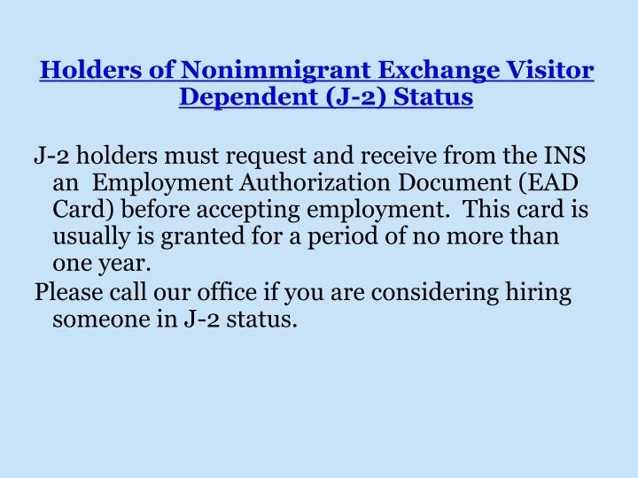 Holders of Nonimmigrant Exchange Visitor Dependent (J-2) Status