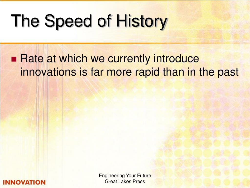 The Speed of History