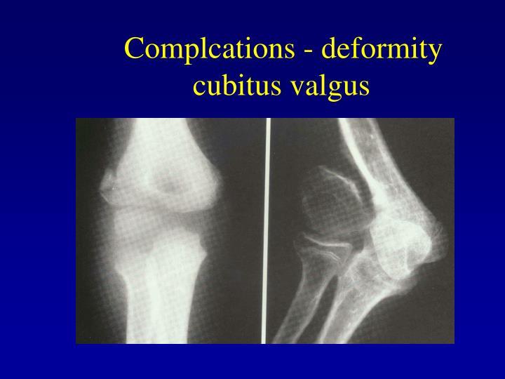 Complcations - deformity cubitus valgus