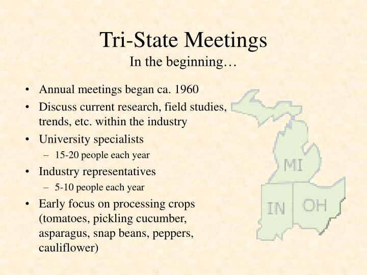 Tri state meetings in the beginning