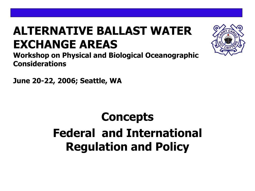 ALTERNATIVE BALLAST WATER EXCHANGE AREAS
