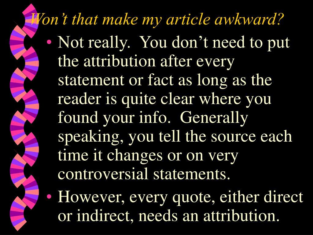 Won't that make my article awkward?