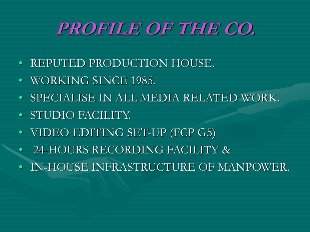 PROFILE OF THE CO.