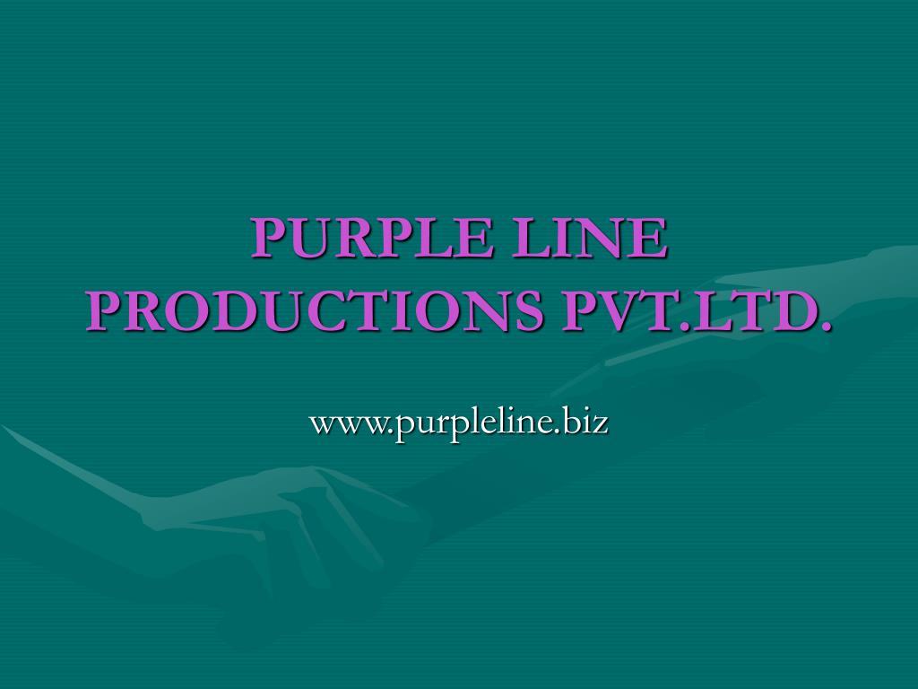 PURPLE LINE PRODUCTIONS PVT.LTD.