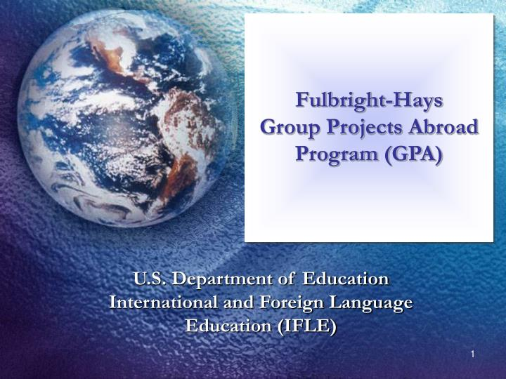 fulbright-hays dissertation research abroad The fulbright-hays doctoral dissertation research abroad (ddra) competition provides grants to us institutions from the us department of education with funding for individual doctoral fellowships to conduct research in other countries in modern foreign languages and area studies for periods of six to twelve months this is an annual competition.