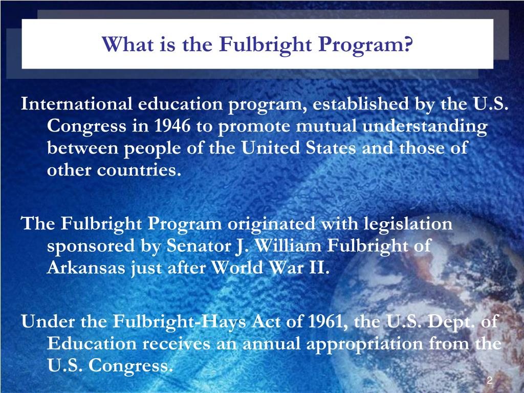 What is the Fulbright Program?