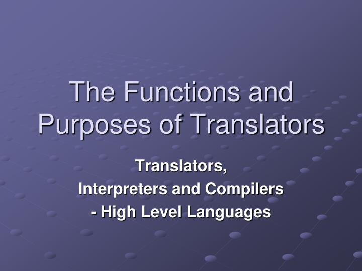 The functions and purposes of translators