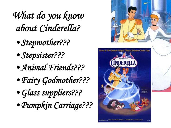 What do you know about Cinderella?
