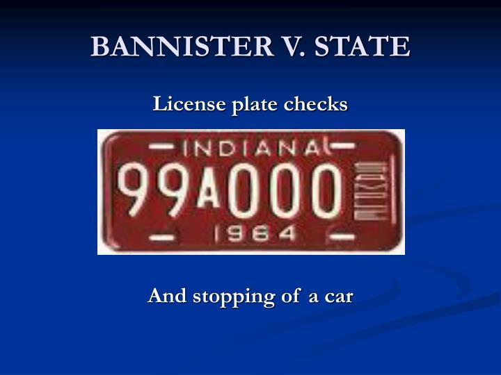 BANNISTER V. STATE