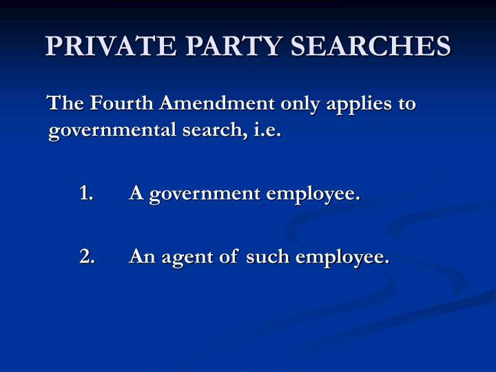 PRIVATE PARTY SEARCHES