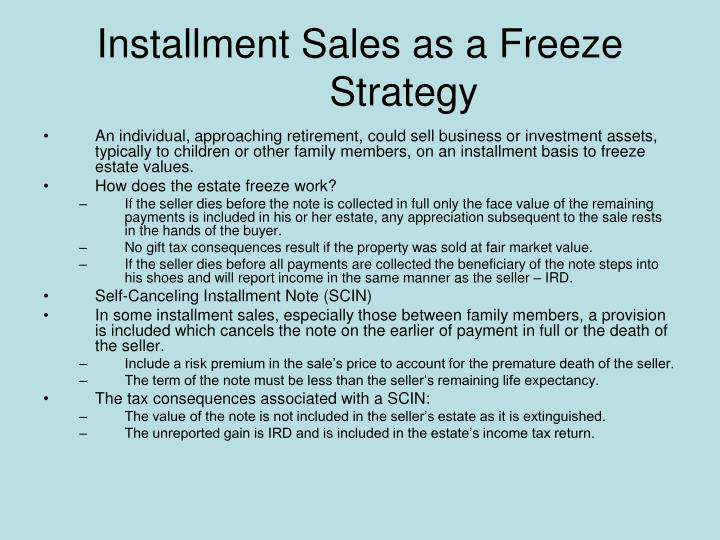 Installment Sales as a Freeze Strategy