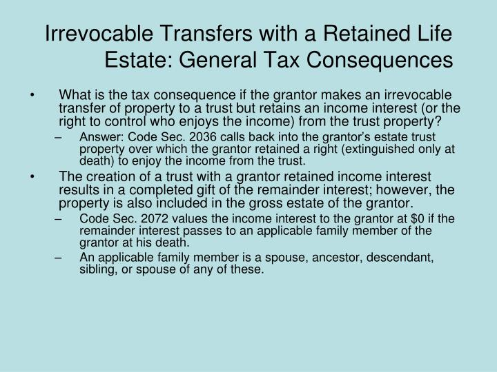 Irrevocable Transfers with a Retained Life Estate: General Tax Consequences