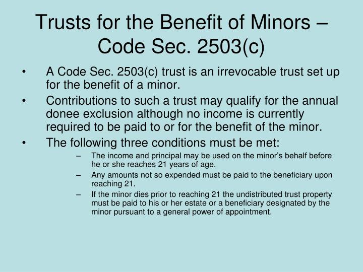 Trusts for the Benefit of Minors – Code Sec. 2503(c)