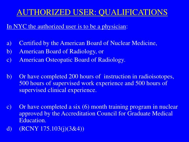 AUTHORIZED USER: QUALIFICATIONS