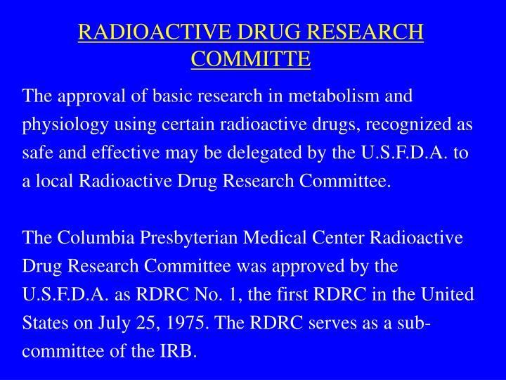 RADIOACTIVE DRUG RESEARCH COMMITTE