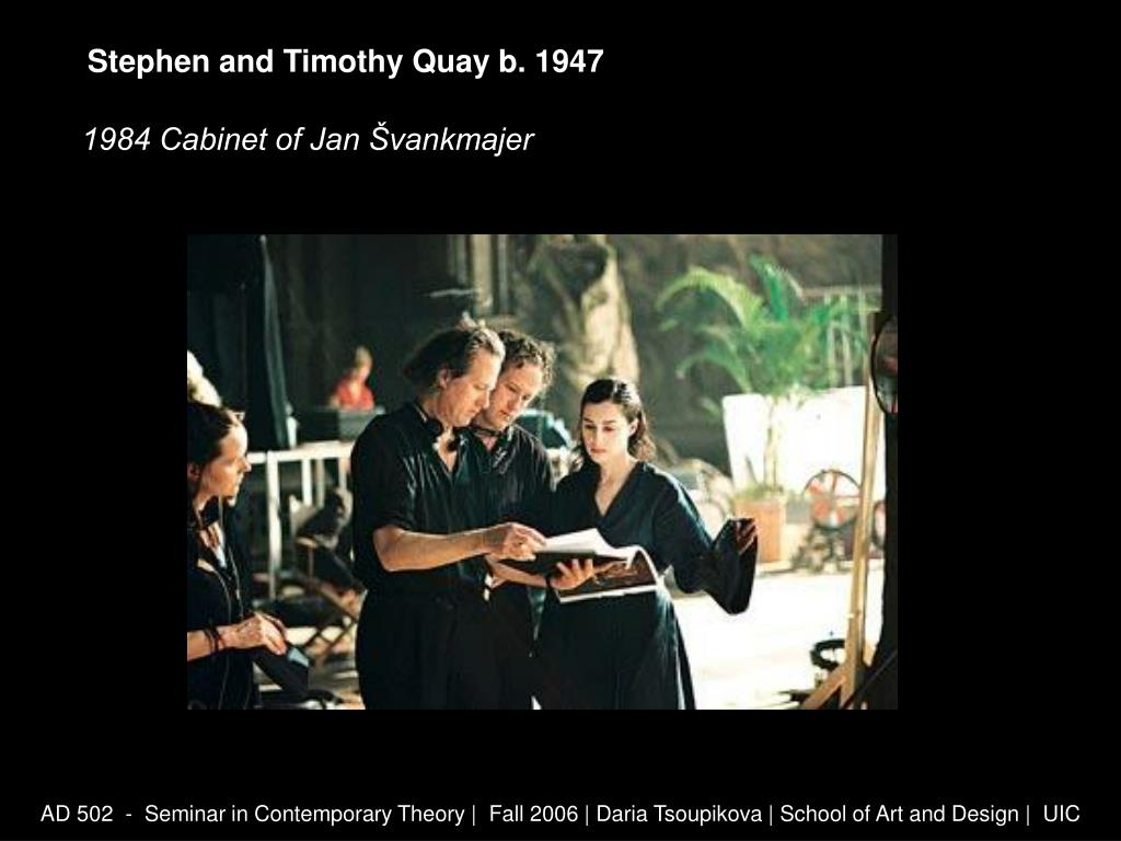 Stephen and Timothy Quay b. 1947