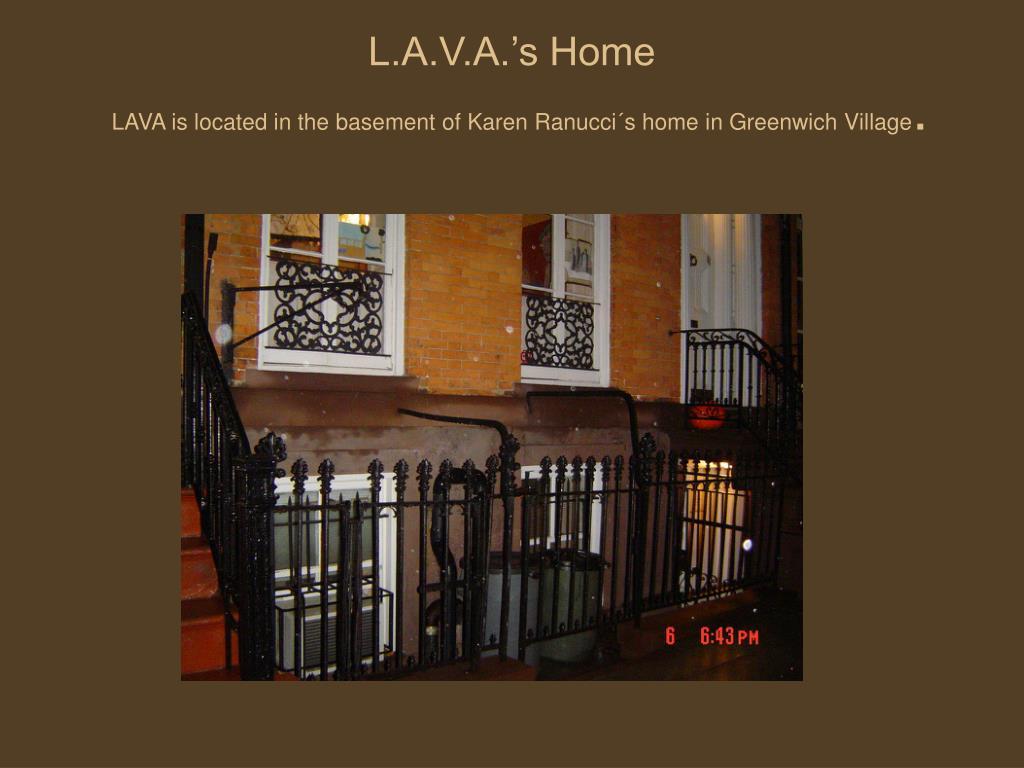 L.A.V.A.'s Home