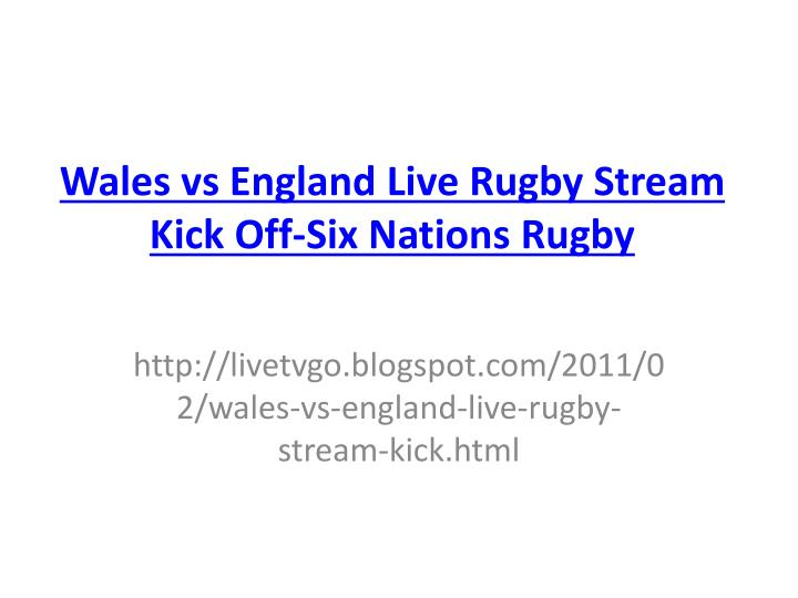 Wales vs england live rugby stream kick off six nations rugby