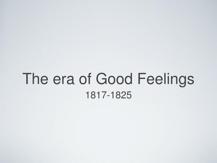 the era of good feelings in the united states