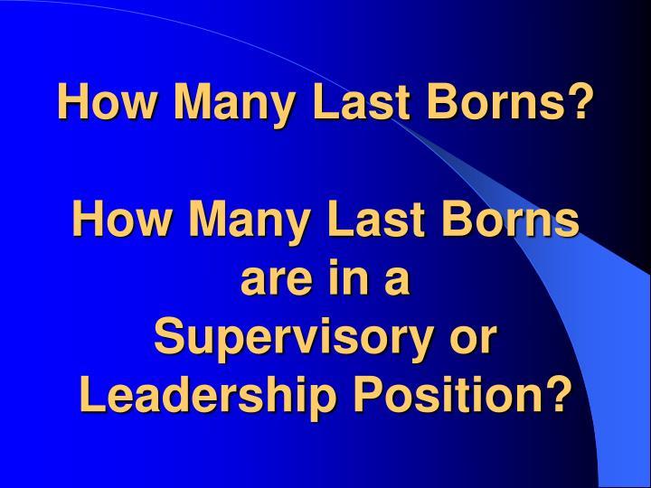 How Many Last Borns?