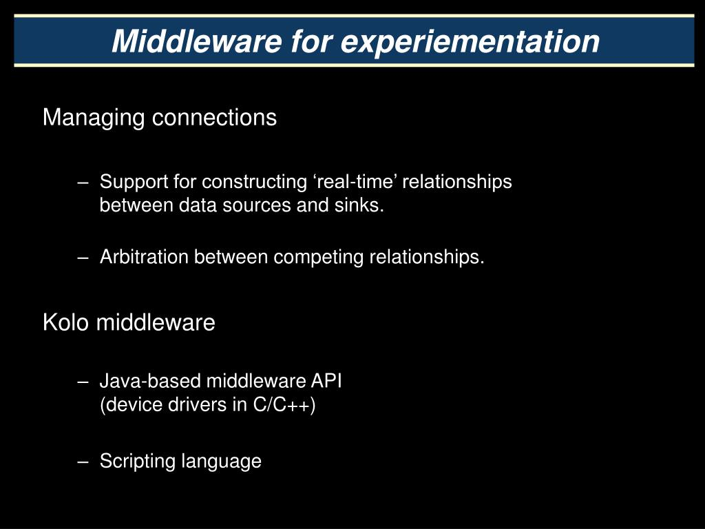 Middleware for experiementation