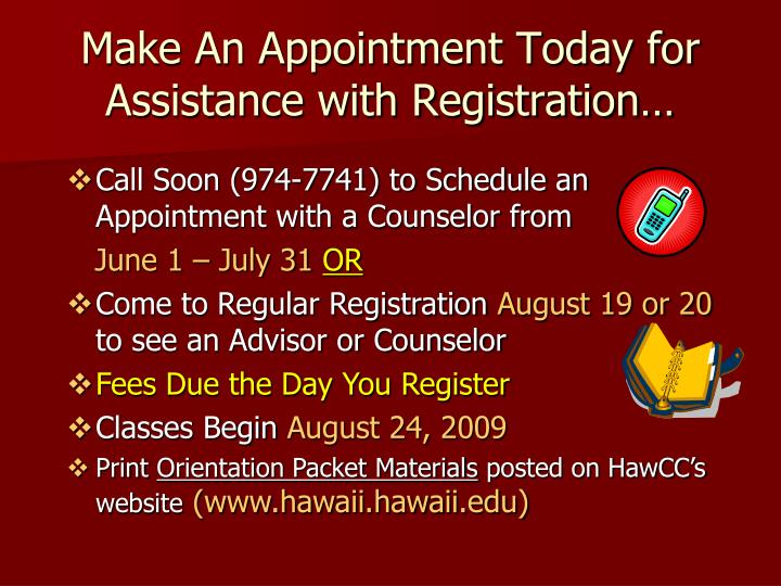Make An Appointment Today for Assistance with Registration…