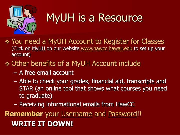MyUH is a Resource