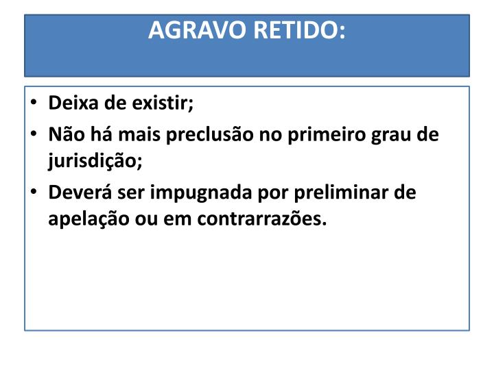 AGRAVO RETIDO: