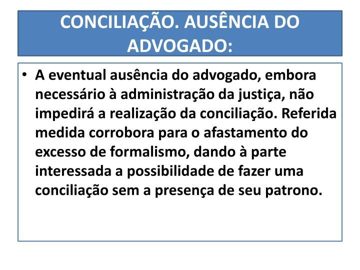 CONCILIAÇÃO. AUSÊNCIA DO