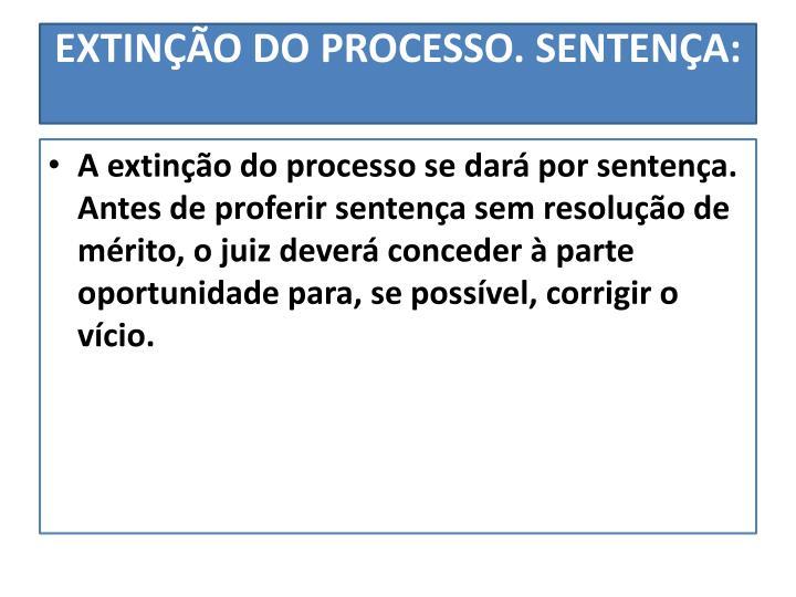 EXTINÇÃO DO PROCESSO.