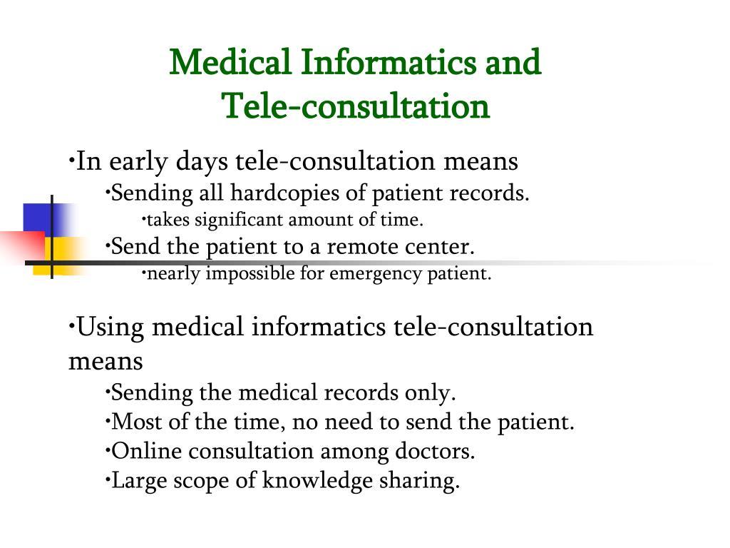 Medical Informatics and Tele-consultation