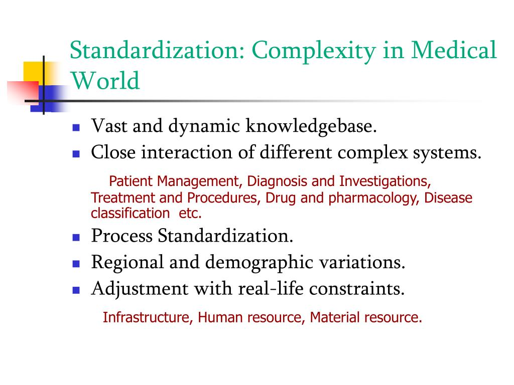 Standardization: Complexity in Medical World