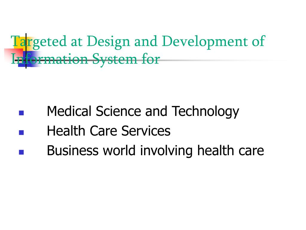 Targeted at Design and Development of Information System for