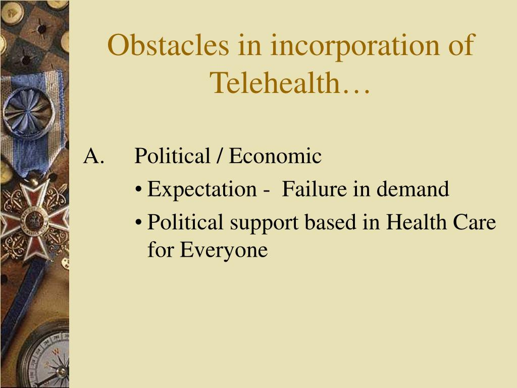 Obstacles in incorporation of Telehealth…